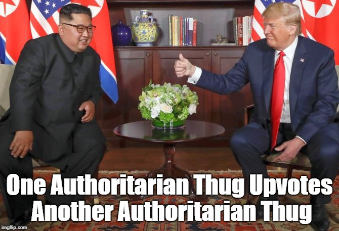 One Authoritarian Thug Upvotes Another Authoritarian Thug | made w/ Imgflip meme maker