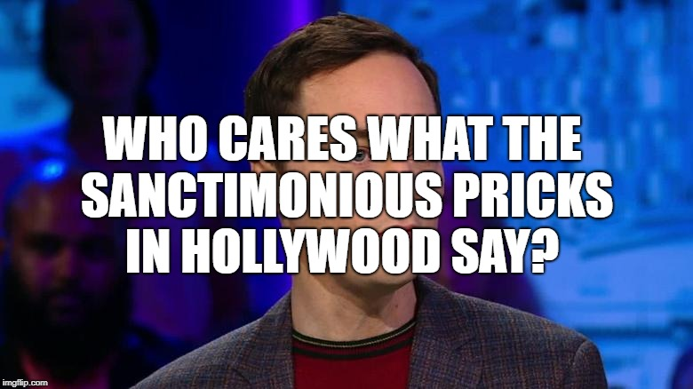 I am just so shocked at the shock because it was so shocking...and also I was shocked... | WHO CARES WHAT THE SANCTIMONIOUS PRICKS IN HOLLYWOOD SAY? | image tagged in sheldon cooper,we dont care,your argument is invalid,shocking,shocked monkey,much wow | made w/ Imgflip meme maker