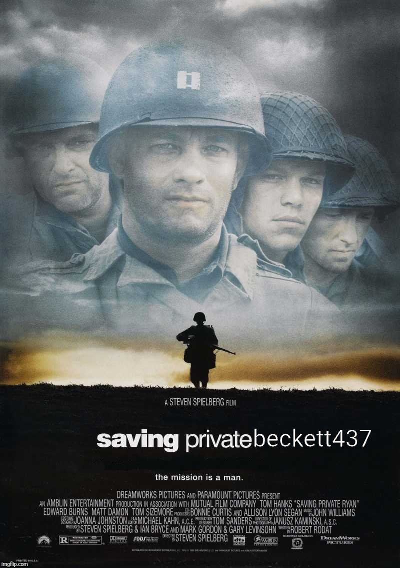 Saving Private Ryan Blank | beckett437 | image tagged in saving private ryan blank | made w/ Imgflip meme maker