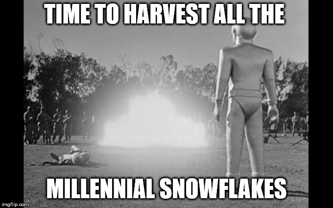 TIME TO HARVEST ALL THE MILLENNIAL SNOWFLAKES | image tagged in liberal millenials | made w/ Imgflip meme maker