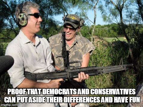 If Only More Democrats and Republicans Got Along Like These Two | PROOF THAT DEMOCRATS AND CONSERVATIVES CAN PUT ASIDE THEIR DIFFERENCES AND HAVE FUN | image tagged in anthony bourdain,ted nugent,friendship | made w/ Imgflip meme maker