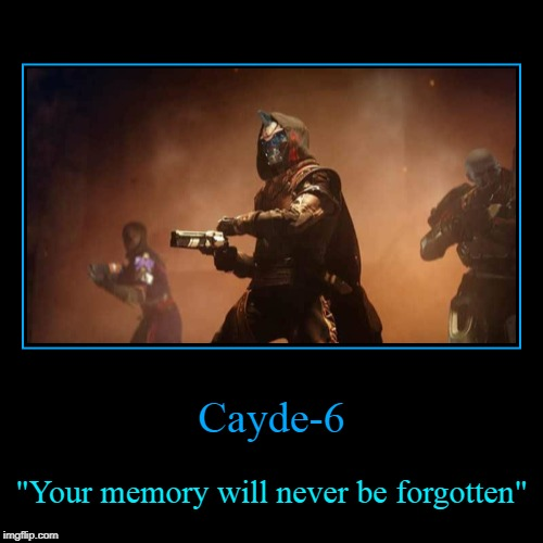 "I cry | Cayde-6 | ""Your memory will never be forgotten"" 