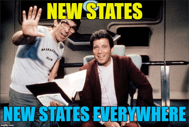 NEW STATES NEW STATES EVERYWHERE | made w/ Imgflip meme maker