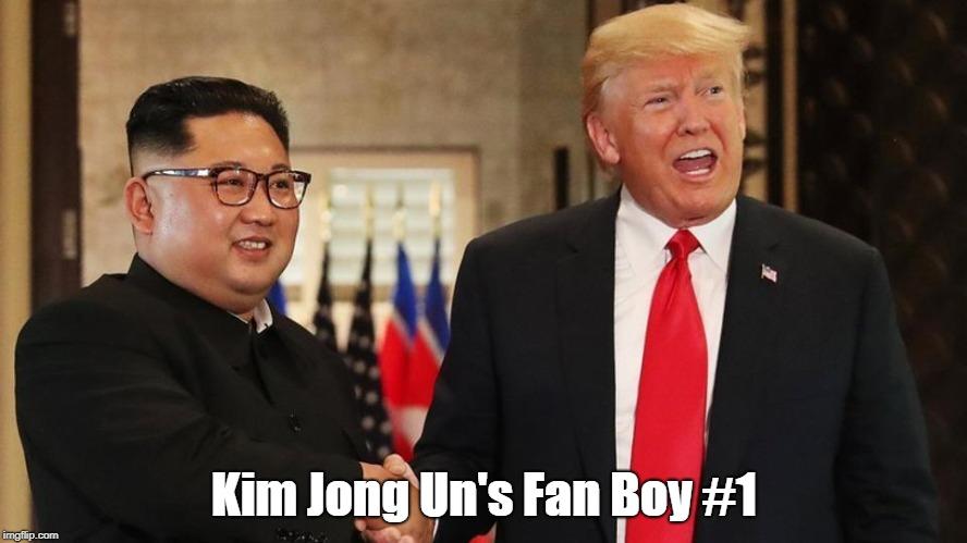 Kim Jong Un's Fan Boy #1 | made w/ Imgflip meme maker