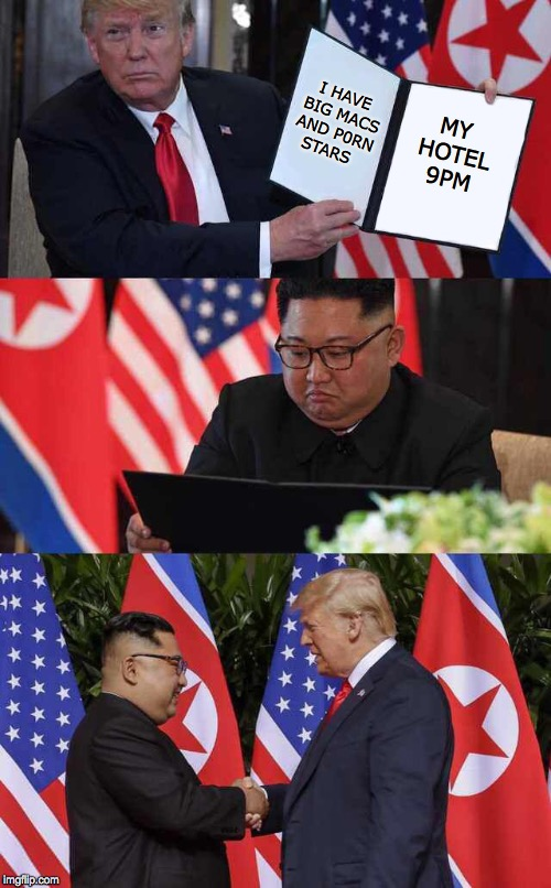 New template! | I HAVE BIG MACS AND P0RN STARS MY HOTEL 9PM | image tagged in trump kim handshake,trump bill signing,kim jong un,donald trump,mcdonalds | made w/ Imgflip meme maker