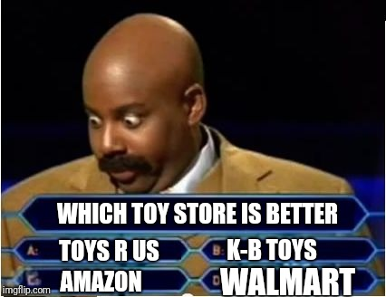 Quiz Show Meme | WHICH TOY STORE IS BETTER WALMART AMAZON TOYS R US K-B TOYS | image tagged in quiz show meme,toys r us,amazon,walmart,kb toys,memes | made w/ Imgflip meme maker