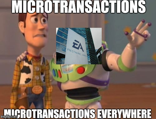 X, X Everywhere Meme | MICROTRANSACTIONS MICROTRANSACTIONS EVERYWHERE | image tagged in memes,x,x everywhere,x x everywhere | made w/ Imgflip meme maker