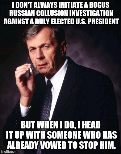 The X-Files' Smoking Man | I DON'T ALWAYS INITIATE A BOGUS RUSSIAN COLLUSION INVESTIGATION AGAINST A DULY ELECTED U.S. PRESIDENT BUT WHEN I DO, I HEAD IT UP WITH SOMEO | image tagged in the x-files' smoking man,fbi,peter strzok,ig report,president trump | made w/ Imgflip meme maker