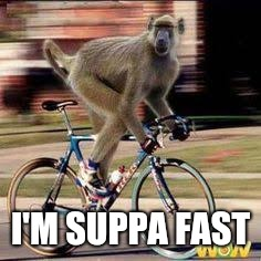 I'M SUPPA FAST | made w/ Imgflip meme maker
