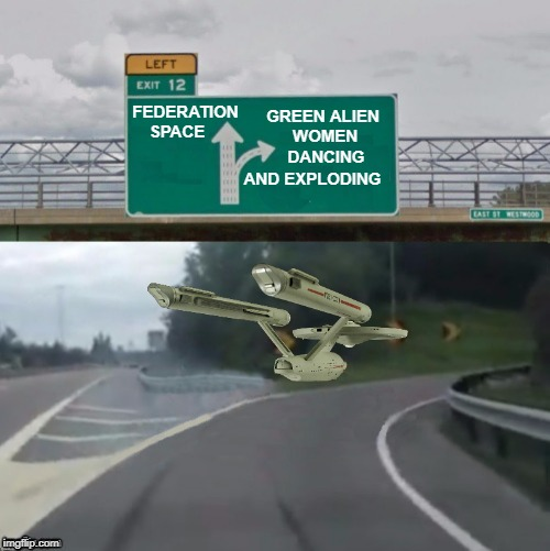 btbeeston On Shore Leave | FEDERATION SPACE GREEN ALIEN WOMEN DANCING AND EXPLODING | image tagged in memes | made w/ Imgflip meme maker