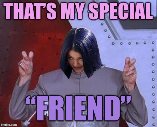 "Dr Evil Mima | THAT'S MY SPECIAL ""FRIEND"" 