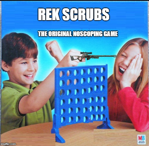 Blank Connect Four | REK SCRUBS THE ORIGINAL NOSCOPING GAME | image tagged in blank connect four | made w/ Imgflip meme maker