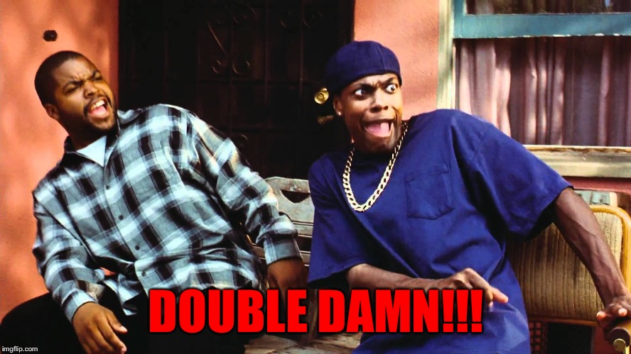DOUBLE DAMN!!! | made w/ Imgflip meme maker