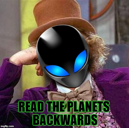 READ THE PLANETS BACKWARDS | made w/ Imgflip meme maker