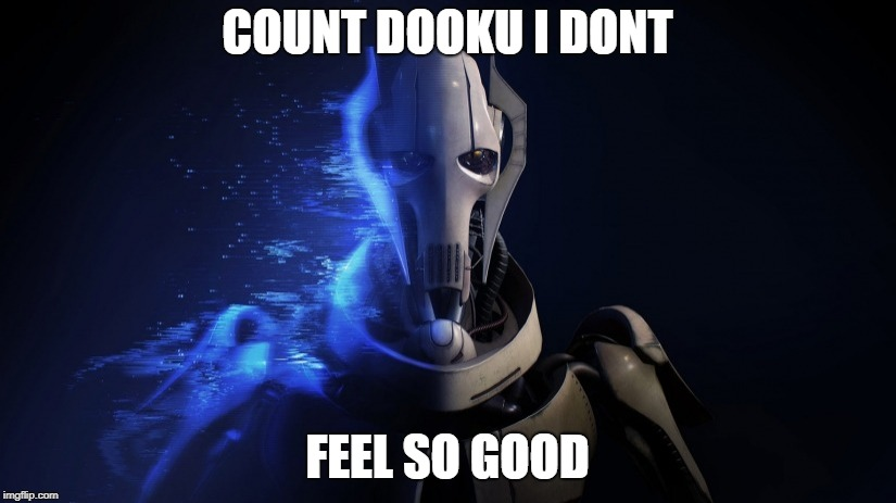 Dooku I dont feel so good | COUNT DOOKU I DONT FEEL SO GOOD | image tagged in star wars,memes,infinity war,star wars meme | made w/ Imgflip meme maker