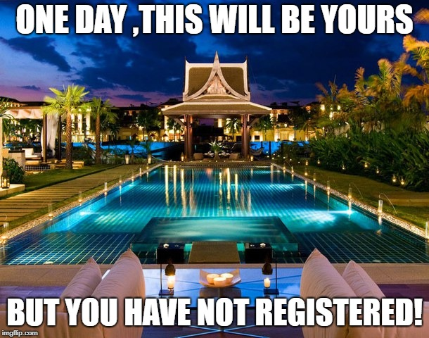 HOUSE | ONE DAY ,THIS WILL BE YOURS BUT YOU HAVE NOT REGISTERED! | image tagged in current events | made w/ Imgflip meme maker