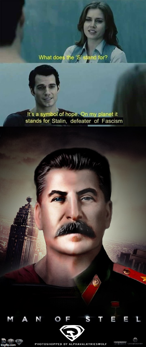 image tagged in funny,superman,world war 2,joseph stalin,hope,victory | made w/ Imgflip meme maker
