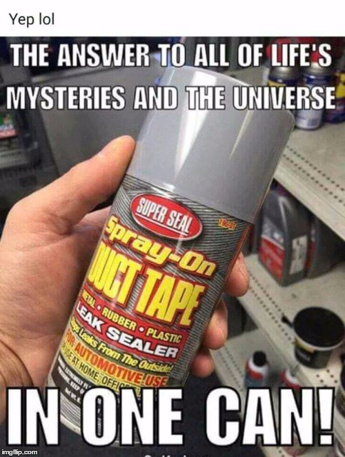 Duct Tape Sealant Spray  | image tagged in memes,duct tape | made w/ Imgflip meme maker