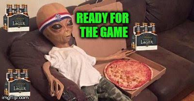 Aliens Week. 6/12 - 6/19, an Aliens and clinkster event = Pizza, beer and a game | READY FOR THE GAME | image tagged in aliens week,memes,pizza,beer,game | made w/ Imgflip meme maker