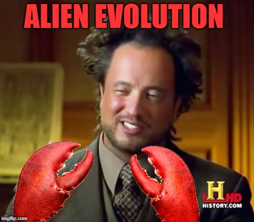 Ancient Aliens Meme | ALIEN EVOLUTION | image tagged in memes,ancient aliens | made w/ Imgflip meme maker