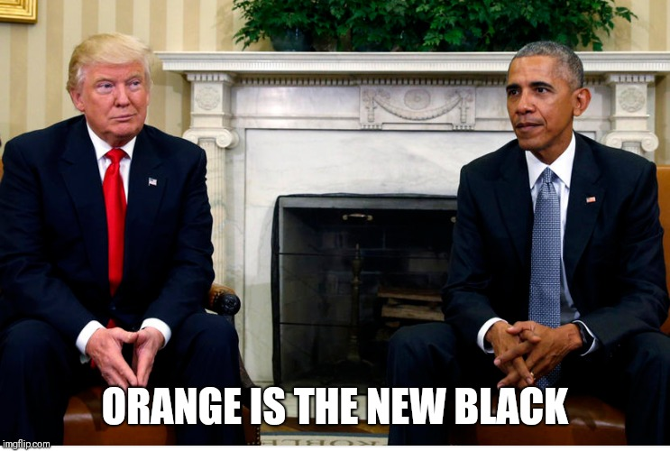 #maga | ORANGE IS THE NEW BLACK | image tagged in maga,donald trump,obama | made w/ Imgflip meme maker