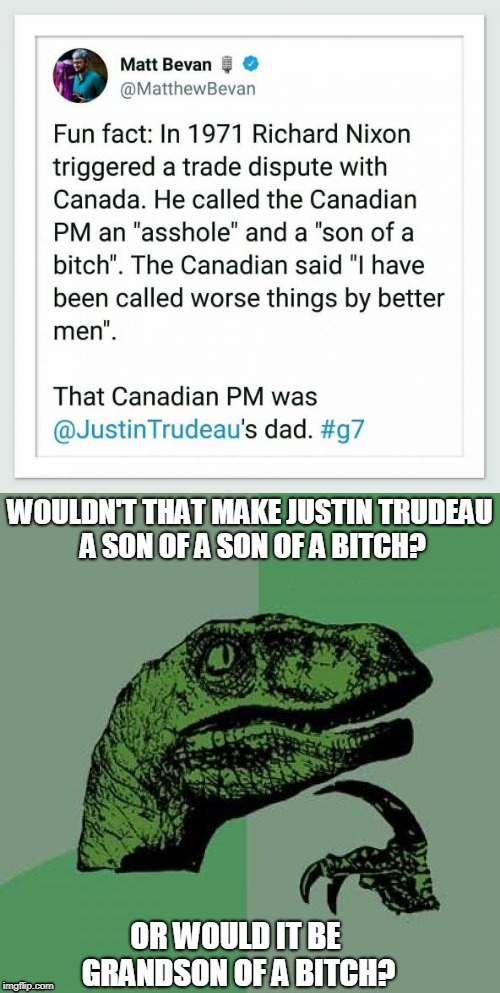 Wow... I did not know that. | image tagged in justin trudeau,philosoraptor | made w/ Imgflip meme maker
