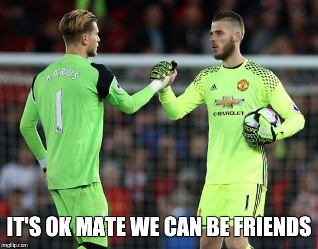 De Gea and karius best friends | IT'S OK MATE WE CAN BE FRIENDS | image tagged in world cup,manchester utd,de gea,karius,cristiano ronaldo | made w/ Imgflip meme maker