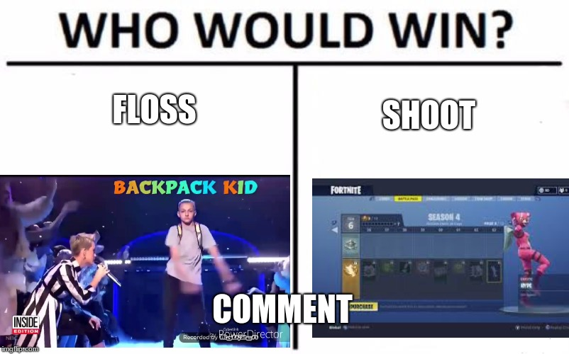 Who Would Win? Meme | FLOSS SHOOT COMMENT | image tagged in memes,who would win | made w/ Imgflip meme maker