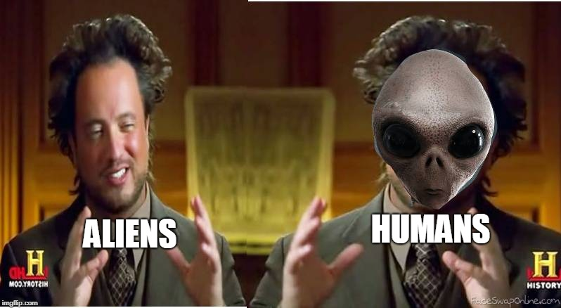 background  forms a great square  | ALIENS HUMANS | image tagged in aliens week | made w/ Imgflip meme maker
