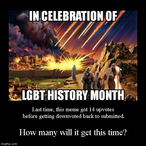 Fireworks! | Last time, this meme got 14 upvotes before getting downvoted back to submitted. | How many will it get this time? | image tagged in gay pride,gay,homosexual,lgbt,bible,pride | made w/ Imgflip demotivational maker