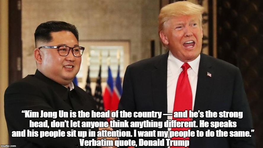 """Kim Jong Un is the head of the country — and he's the strong head, don't let anyone think anything different. He speaks and his people sit  