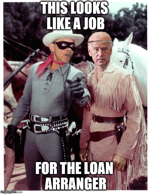 THIS LOOKS LIKE A JOB FOR THE LOAN ARRANGER | made w/ Imgflip meme maker