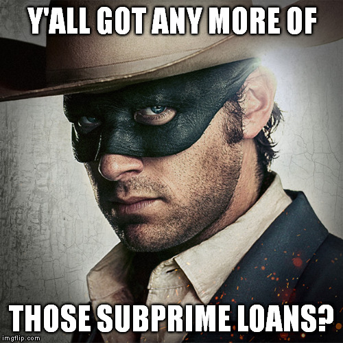 Y'ALL GOT ANY MORE OF THOSE SUBPRIME LOANS? | made w/ Imgflip meme maker