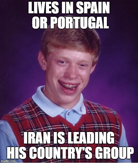 Bad Luck Brian Meme | LIVES IN SPAIN OR PORTUGAL IRAN IS LEADING HIS COUNTRY'S GROUP | image tagged in memes,bad luck brian | made w/ Imgflip meme maker