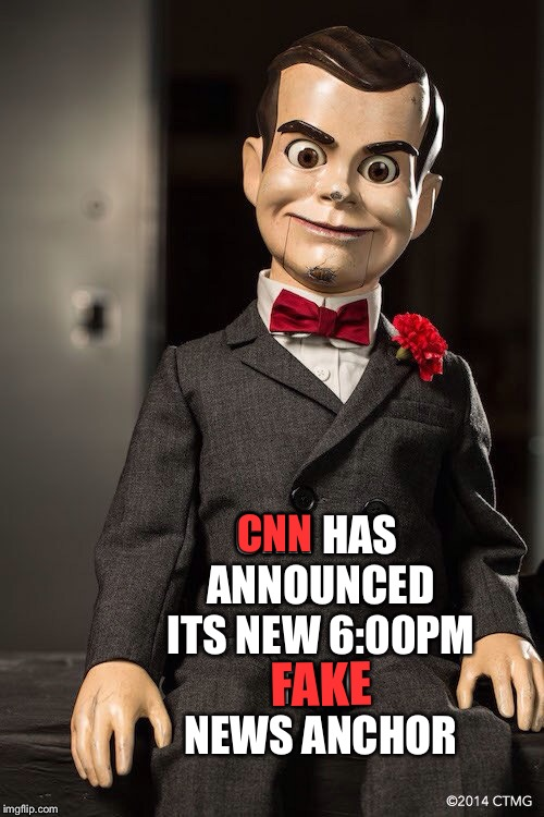 CNN HAS ANNOUNCED ITS NEW 6:00PM FAKE NEWS ANCHOR CNN FAKE | image tagged in slappy the dummy | made w/ Imgflip meme maker