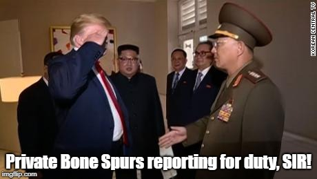 Private Bone Spurs reporting for duty, SIR! | image tagged in donald trump,north korea,dictator | made w/ Imgflip meme maker