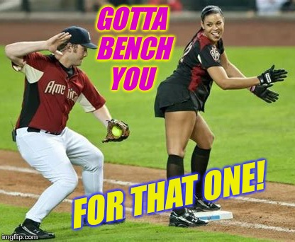 GOTTA BENCH YOU FOR THAT ONE! | made w/ Imgflip meme maker