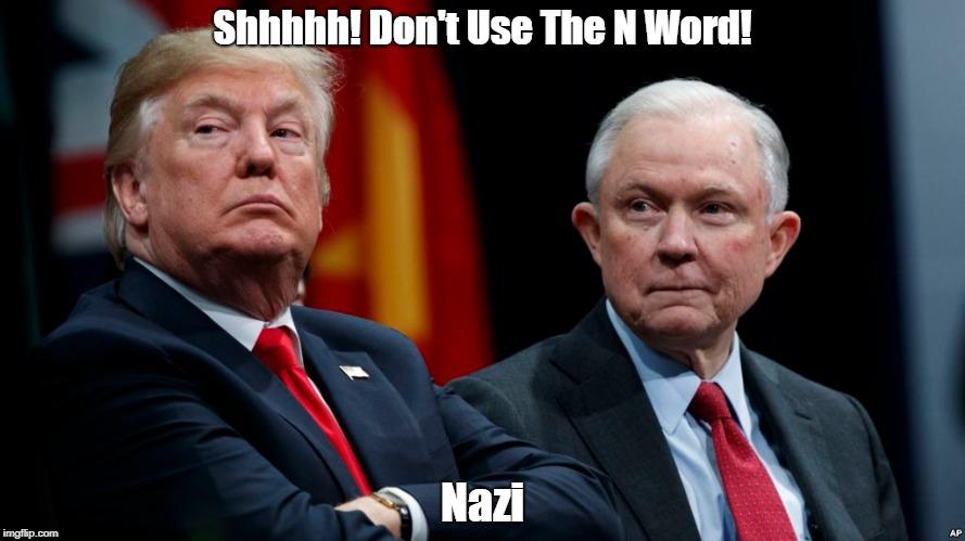 Shhhhh! Don't Use The N Word! Nazi   made w/ Imgflip meme maker