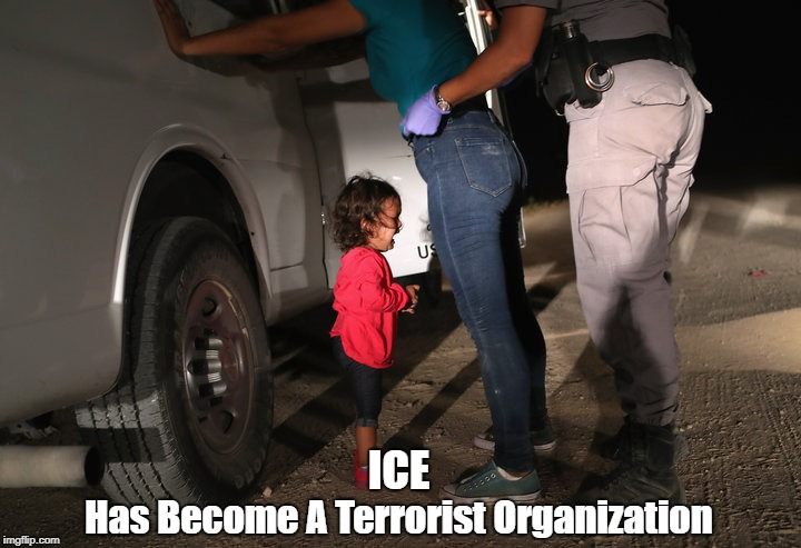 ICE Has Become A Terrorist Organization | made w/ Imgflip meme maker