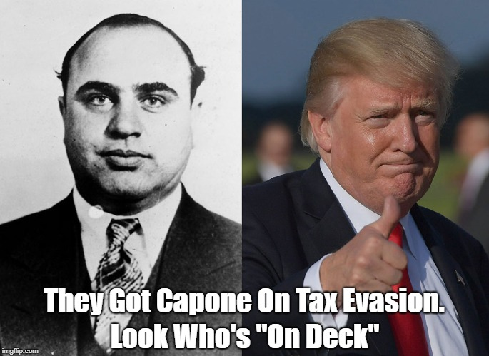 "They Got Capone On Tax Evasion. Look Who's ""On Deck"" 
