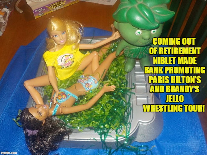Messed up stuff that amuses me when i'm drinking | COMING OUT OF RETIREMENT NIBLET MADE BANK PROMOTING PARIS HILTON'S AND BRANDY'S JELLO WRESTLING TOUR! | image tagged in paris hilton,brandy_jackson,brandy,niblet,drinking | made w/ Imgflip meme maker