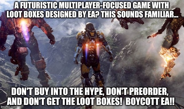 A FUTURISTIC MULTIPLAYER-FOCUSED GAME WITH LOOT BOXES DESIGNED BY EA? THIS SOUNDS FAMILIAR... DON'T BUY INTO THE HYPE, DON'T PREORDER, AND D | image tagged in star wars battlefront,video games,controversial | made w/ Imgflip meme maker