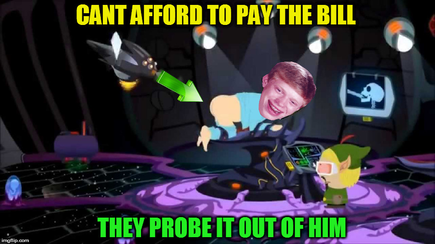 CANT AFFORD TO PAY THE BILL THEY PROBE IT OUT OF HIM | made w/ Imgflip meme maker