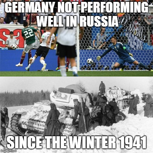 GERMANY NOT PERFORMING WELL IN RUSSIA SINCE THE WINTER 1941 | image tagged in memes | made w/ Imgflip meme maker