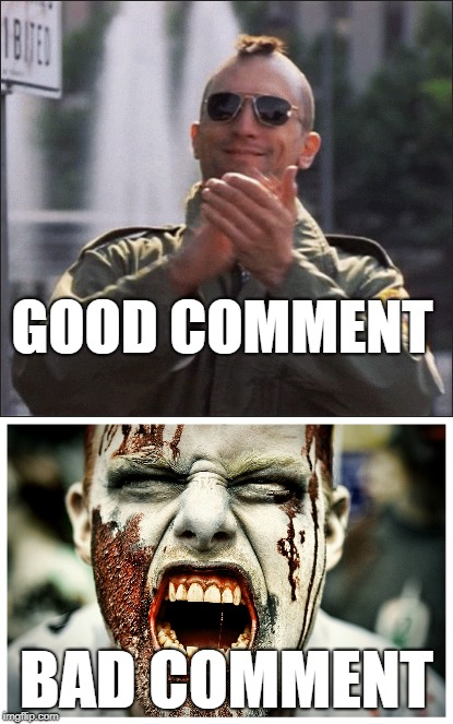 GOOD COMMENT BAD COMMENT | made w/ Imgflip meme maker