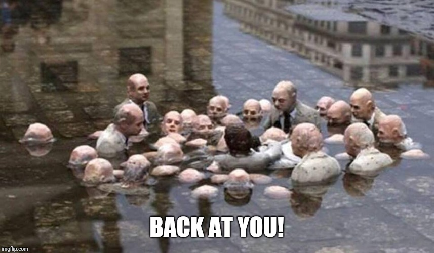 BACK AT YOU! | made w/ Imgflip meme maker