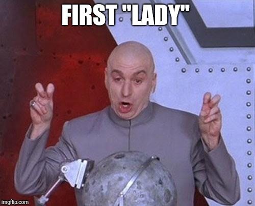 "Dr Evil Laser Meme | FIRST ""LADY"" 