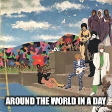 AROUND THE WORLD IN A DAY | made w/ Imgflip meme maker
