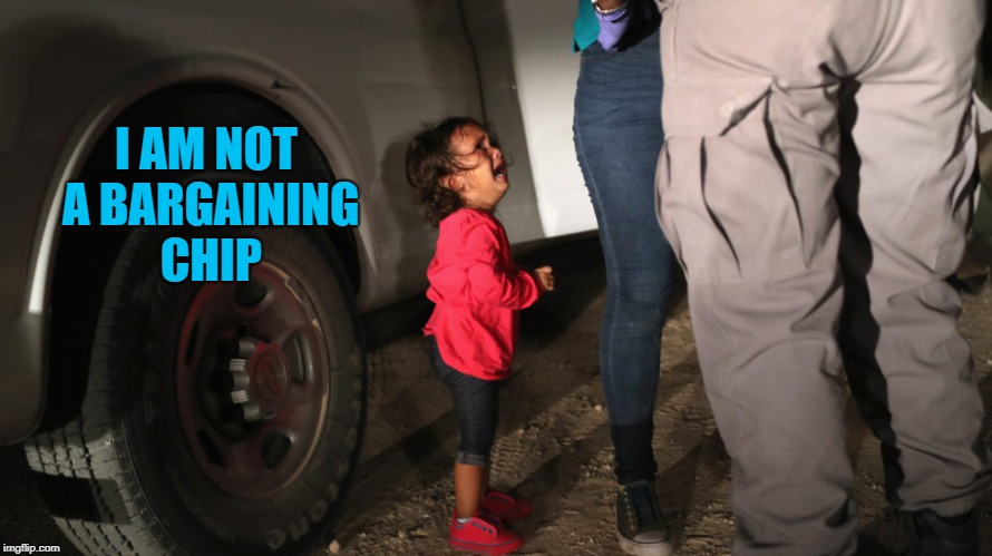 Children are Not Chips |  I AM NOT A BARGAINING CHIP | image tagged in trump,jeff sessions,paul ryan,mitch mcconnell,immigration | made w/ Imgflip meme maker