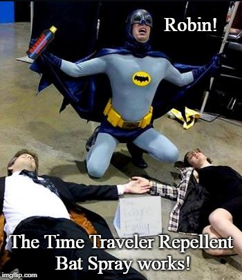 Batman Who | Robin! The Time Traveler Repellent Bat Spray works! | image tagged in batman,doctor who,funny,mashup | made w/ Imgflip meme maker